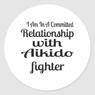 I Am In A Committed Relationship With Aikido Fight Classic Round Sticker