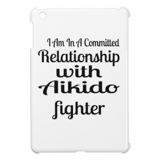 I Am In A Committed Relationship With Aikido Fight iPad Mini Covers