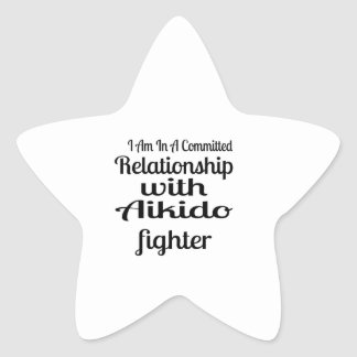 I Am In A Committed Relationship With Aikido Fight Star Sticker