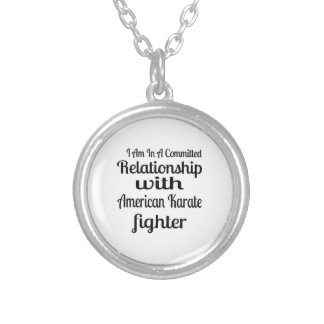 I Am In A Committed Relationship With American Kar Silver Plated Necklace