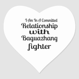 I Am In A Committed Relationship With Baguazhang F Heart Sticker