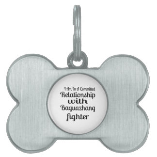 I Am In A Committed Relationship With Baguazhang F Pet ID Tag