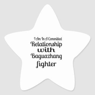 I Am In A Committed Relationship With Baguazhang F Star Sticker