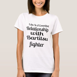 I Am In A Committed Relationship With Bartitsu Fig T-Shirt