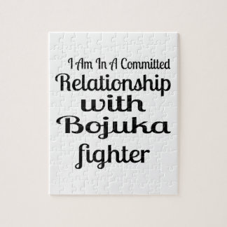 I Am In A Committed Relationship With Bojuka Fight Jigsaw Puzzle