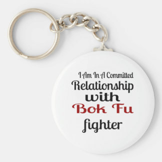 I Am In A Committed Relationship With Bok Fu Fight Key Ring