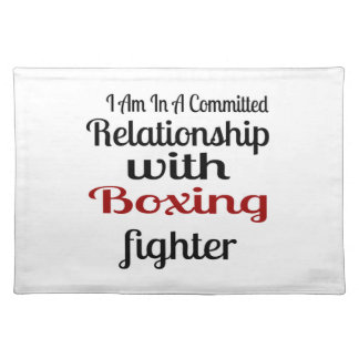 I Am In A Committed Relationship With Boxing Fight Placemat