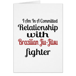 I Am In A Committed Relationship With Brazilian Ji Card