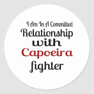 I Am In A Committed Relationship With Capoeira Fig Classic Round Sticker