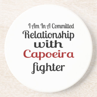 I Am In A Committed Relationship With Capoeira Fig Coaster