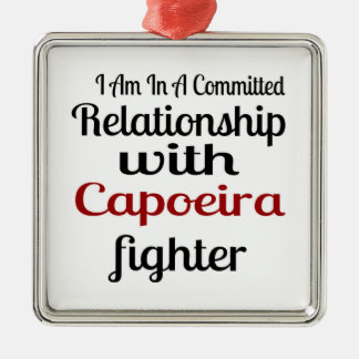 I Am In A Committed Relationship With Capoeira Fig Metal Ornament