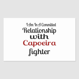 I Am In A Committed Relationship With Capoeira Fig Rectangular Sticker