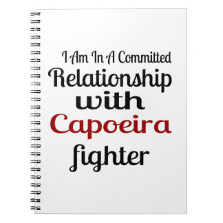 I Am In A Committed Relationship With Capoeira Fig Spiral Notebook