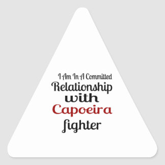 I Am In A Committed Relationship With Capoeira Fig Triangle Sticker