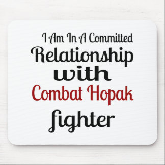 I Am In A Committed Relationship With Combat Hopak Mouse Pad