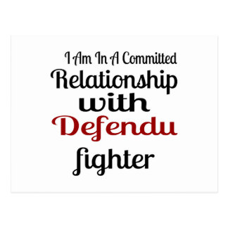I Am In A Committed Relationship With Defendu Figh Postcard