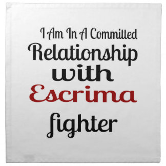 I Am In A Committed Relationship With Escrima Figh Napkin