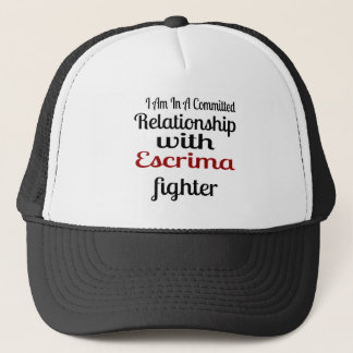 I Am In A Committed Relationship With Escrima Figh Trucker Hat
