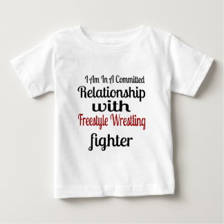 I Am In A Committed Relationship With Freestyle Wr Baby T-Shirt