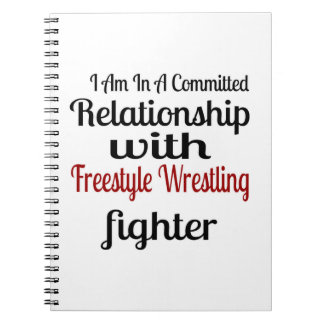 I Am In A Committed Relationship With Freestyle Wr Notebooks