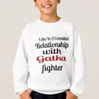 I Am In A Committed Relationship With Gatka Fighte Sweatshirt