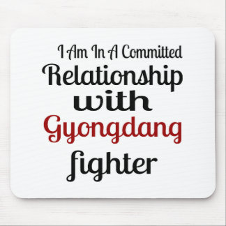 I Am In A Committed Relationship With Gyongdang Fi Mouse Pad