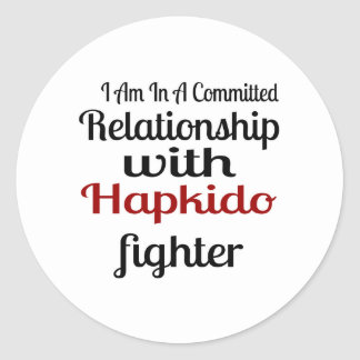 I Am In A Committed Relationship With Hapkido Figh Classic Round Sticker