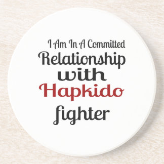 I Am In A Committed Relationship With Hapkido Figh Coaster