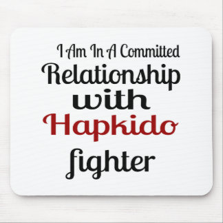 I Am In A Committed Relationship With Hapkido Figh Mouse Pad