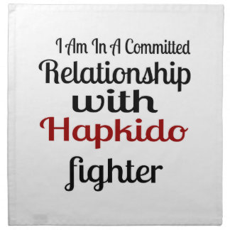 I Am In A Committed Relationship With Hapkido Figh Napkin