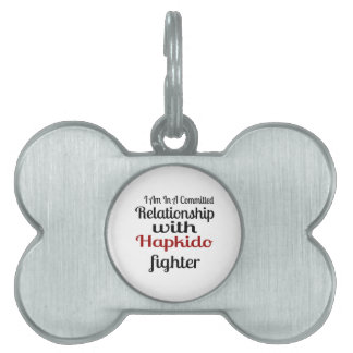 I Am In A Committed Relationship With Hapkido Figh Pet Name Tag