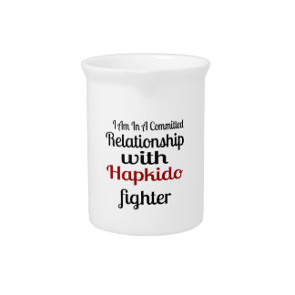 I Am In A Committed Relationship With Hapkido Figh Pitcher