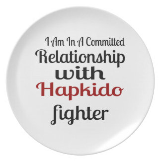 I Am In A Committed Relationship With Hapkido Figh Plate