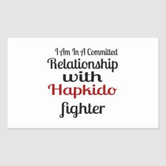 I Am In A Committed Relationship With Hapkido Figh Rectangular Sticker