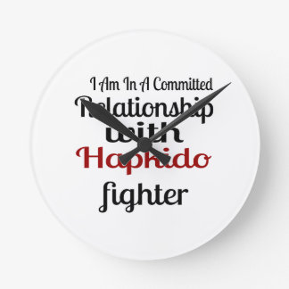 I Am In A Committed Relationship With Hapkido Figh Round Clock