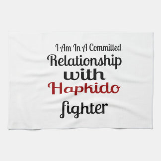 I Am In A Committed Relationship With Hapkido Figh Tea Towel
