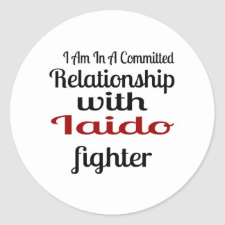 I Am In A Committed Relationship With Iaido Fighte Classic Round Sticker
