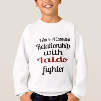 I Am In A Committed Relationship With Iaido Fighte Sweatshirt