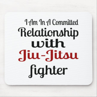 I Am In A Committed Relationship With Jiu-Jitsu Fi Mouse Pad