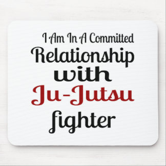 I Am In A Committed Relationship With Ju-Jutsu Fig Mouse Pad