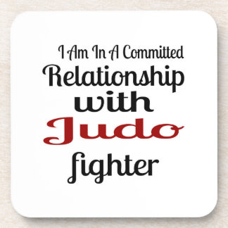 I Am In A Committed Relationship With Judo Fighter Coaster
