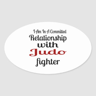 I Am In A Committed Relationship With Judo Fighter Oval Sticker