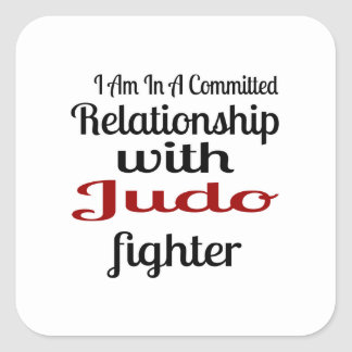 I Am In A Committed Relationship With Judo Fighter Square Sticker