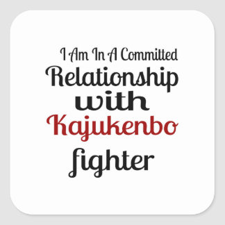 I Am In A Committed Relationship With Kajukenbo Fi Square Sticker