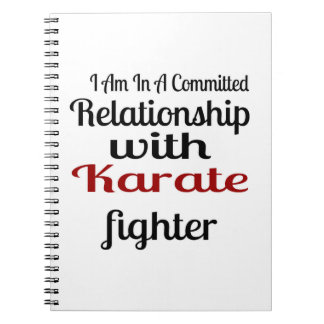 I Am In A Committed Relationship With Karate Fight Notebook