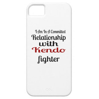 I Am In A Committed Relationship With Kendo Fighte iPhone 5 Covers