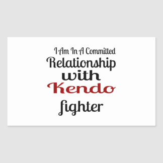 I Am In A Committed Relationship With Kendo Fighte Rectangular Sticker
