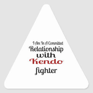 I Am In A Committed Relationship With Kendo Fighte Triangle Sticker