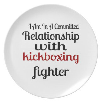 I Am In A Committed Relationship With kickboxing F Plate