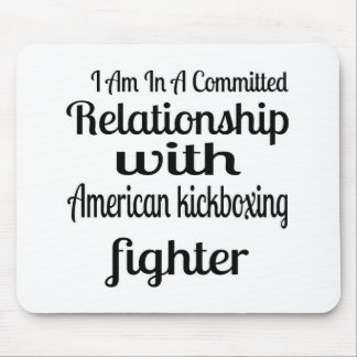 I Am In American kickboxing Committed Relationship Mouse Pad